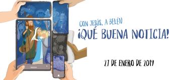"""INFANCIA MISIONERA 2019   """"CON JESÚS A BELÉN ¡QUE BUENA NOTICIA!"""""""